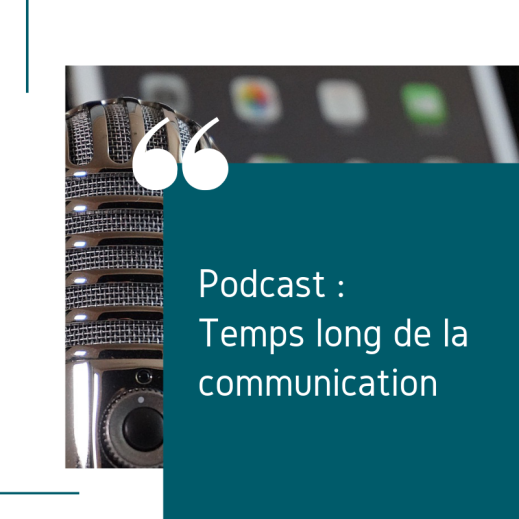 Le temps long de la communication : podcast et contenu d'analyse